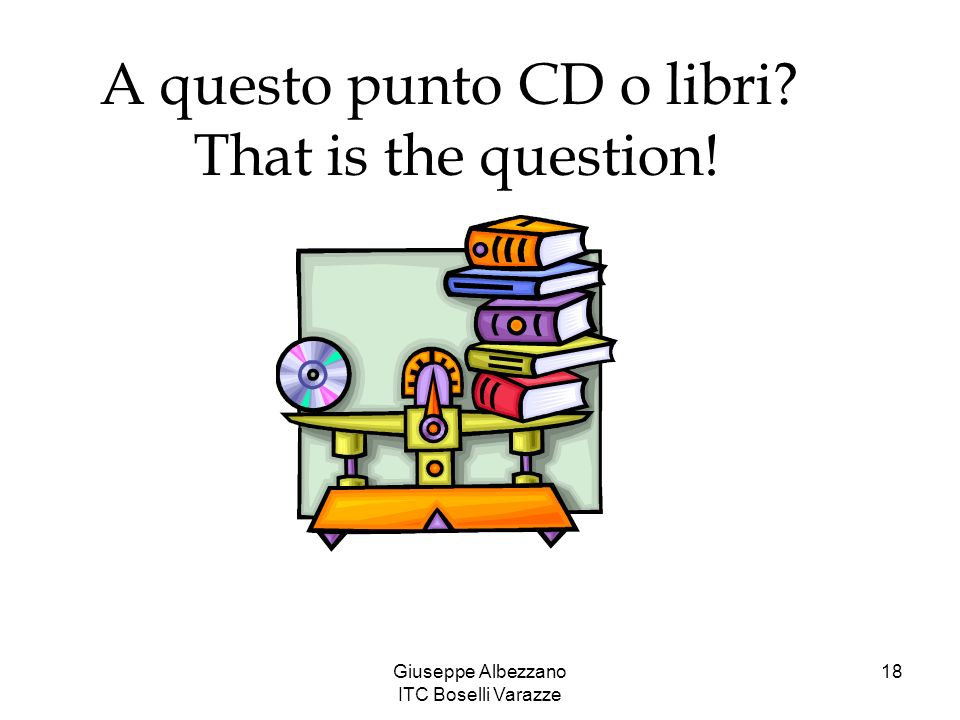 A questo punto CD o libri That is the question!