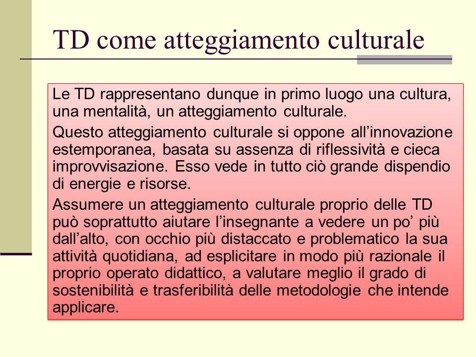 TD come atteggiamento culturale