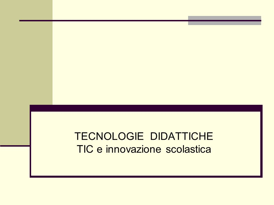 TECNOLOGIE DIDATTICHE TIC e innovazione scolastica