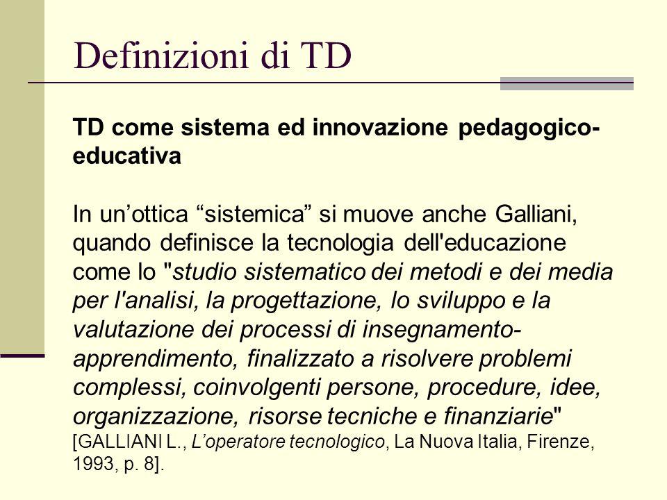 Definizioni di TD TD come sistema ed innovazione pedagogico-educativa