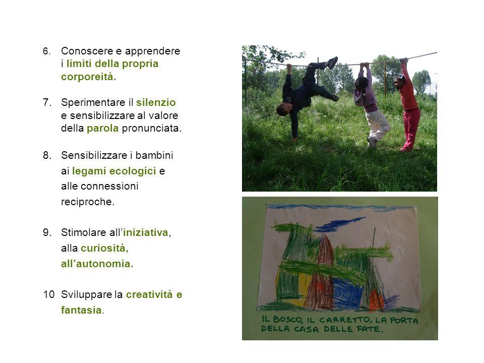 9. Stimolare all'iniziativa, alla curiosità, all'autonomia.