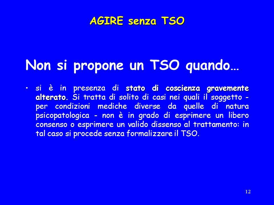 Non si propone un TSO quando…