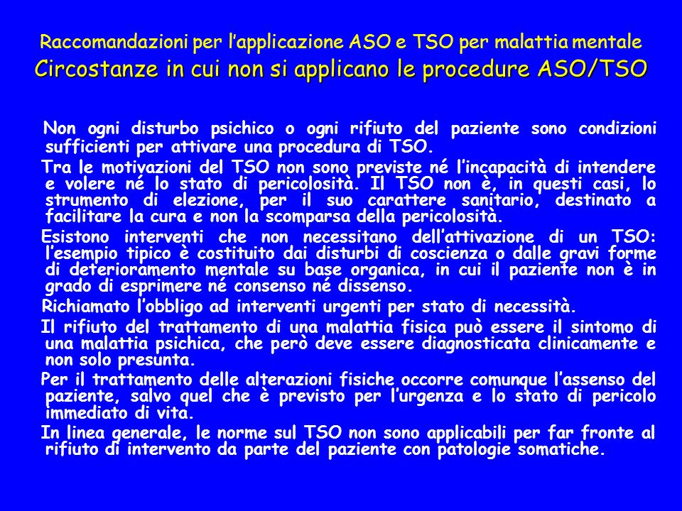 Raccomandazioni per l'applicazione ASO e TSO per malattia mentale Circostanze in cui non si applicano le procedure ASO/TSO