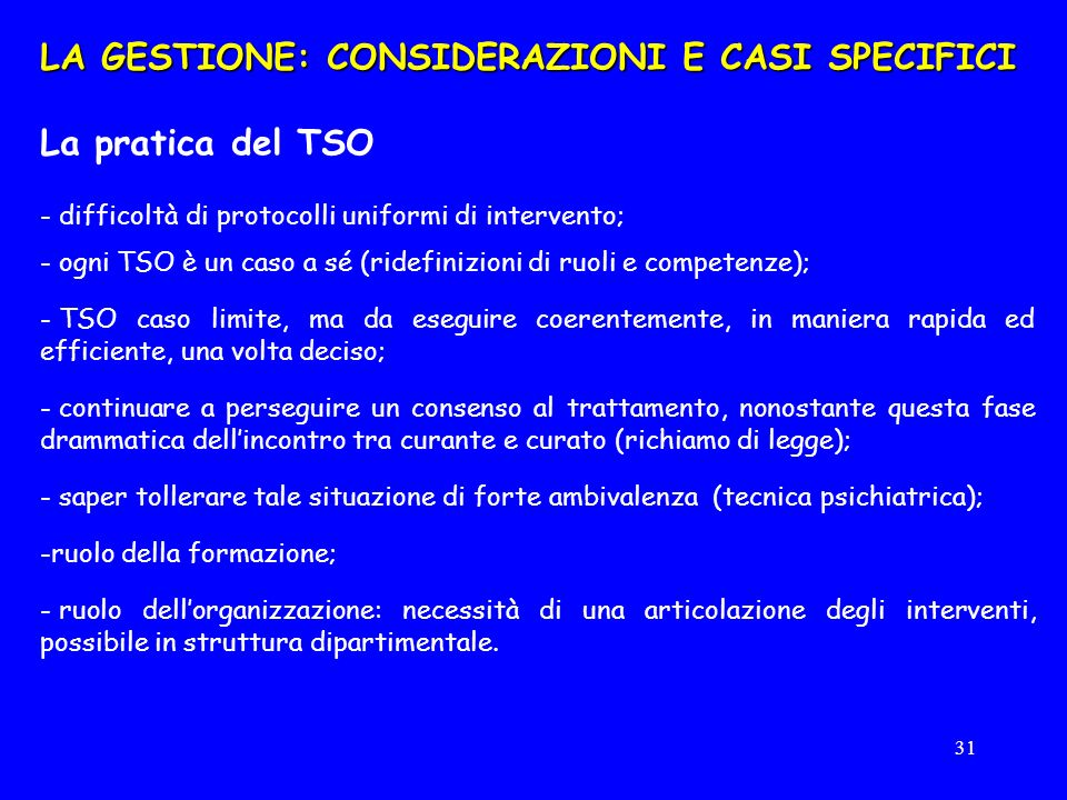 LA GESTIONE: CONSIDERAZIONI E CASI SPECIFICI La pratica del TSO
