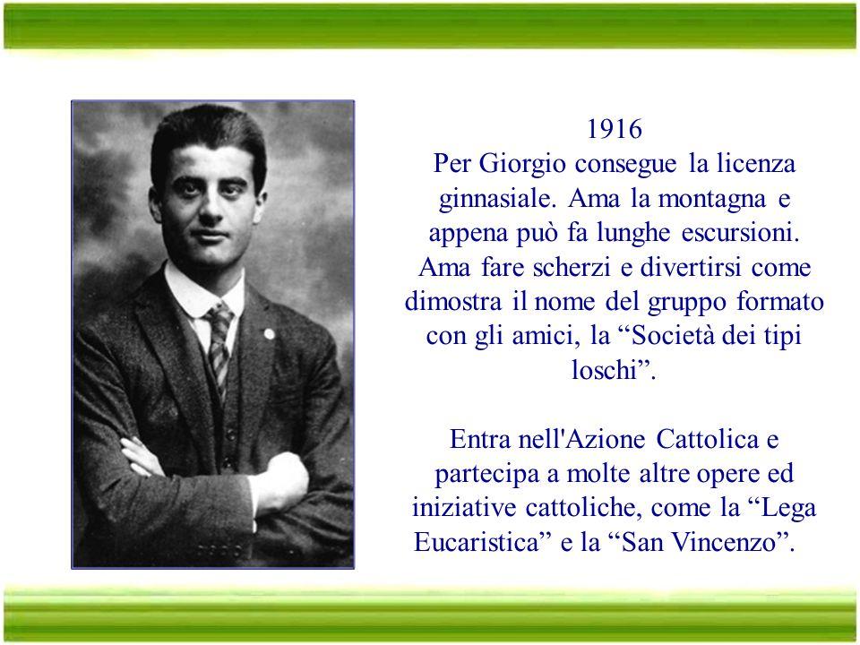 1916 Per Giorgio consegue la licenza ginnasiale