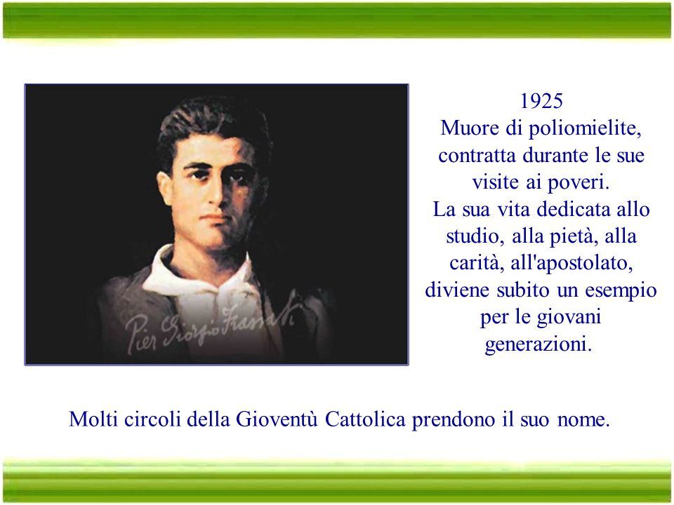Molti circoli della Gioventù Cattolica prendono il suo nome..