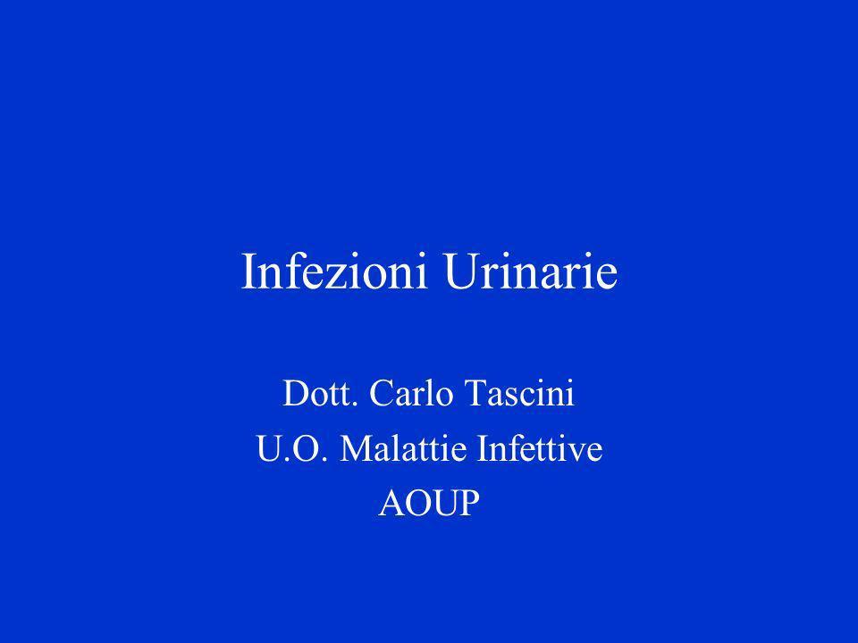 Dott. Carlo Tascini U.O. Malattie Infettive AOUP