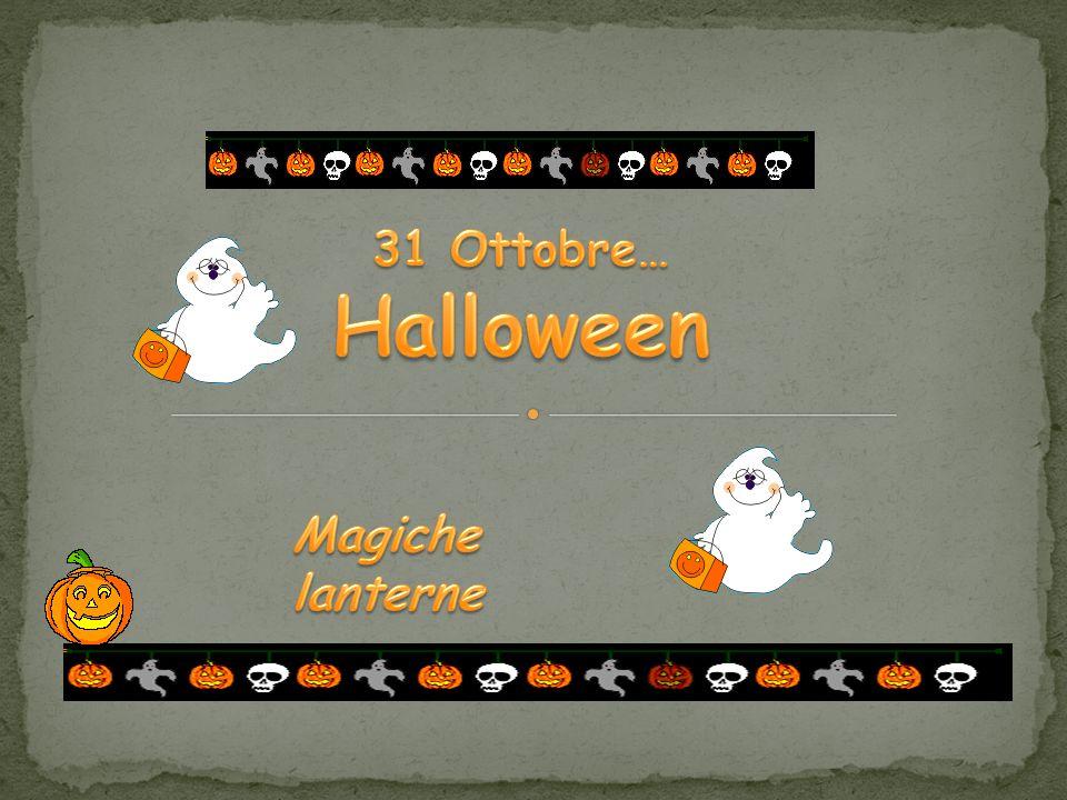 31 Ottobre… Halloween Magiche lanterne