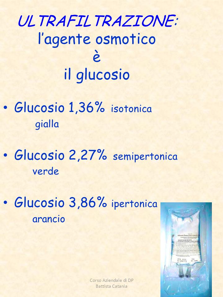 ULTRAFILTRAZIONE: l'agente osmotico è il glucosio
