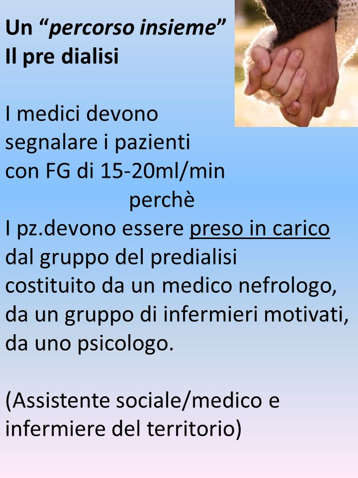 Un percorso insieme Il pre dialisi. I medici devono. segnalare i pazienti. con FG di 15-20ml/min.