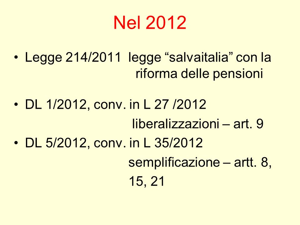 Nel 2012 Legge 214/2011 legge salvaitalia con la