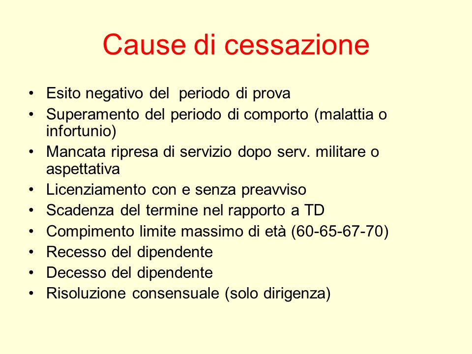 Cause di cessazione Esito negativo del periodo di prova