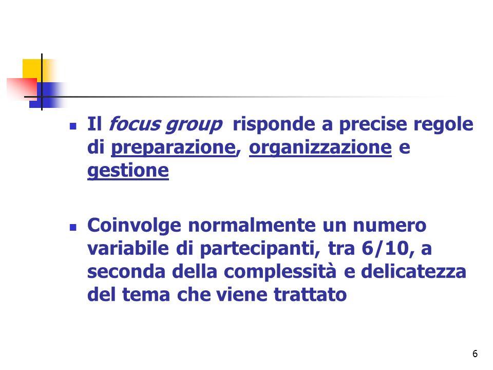 Il focus group risponde a precise regole di preparazione, organizzazione e gestione