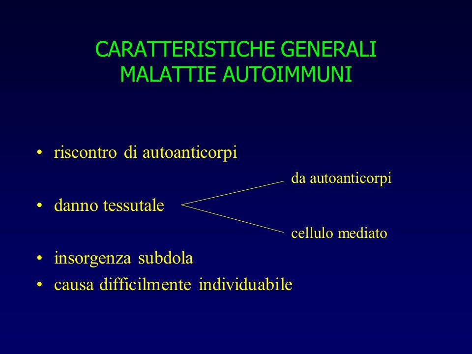 CARATTERISTICHE GENERALI MALATTIE AUTOIMMUNI