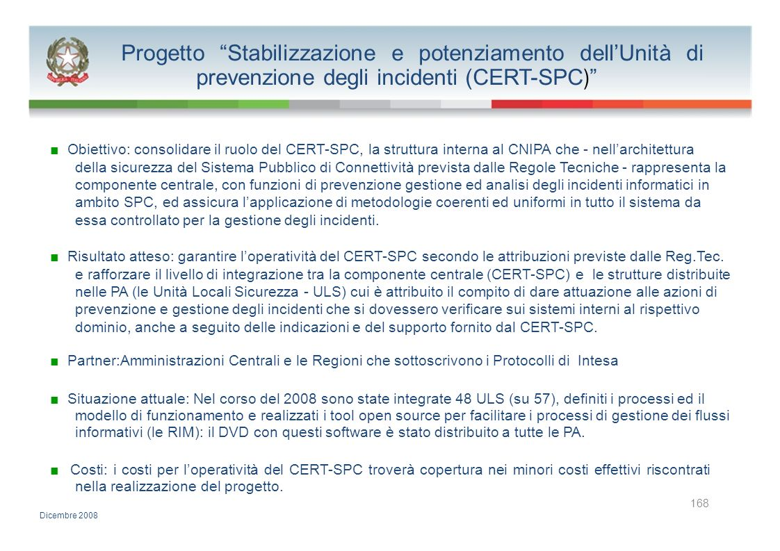 Progetto Stabilizzazione e potenziamento dell'Unità di prevenzione degli incidenti (CERT-SPC)