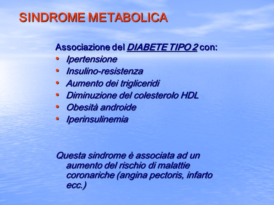SINDROME METABOLICA Associazione del DIABETE TIPO 2 con: Ipertensione