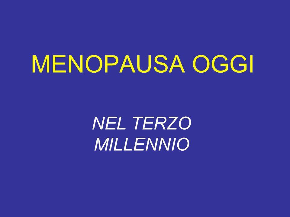 MENOPAUSA OGGI NEL TERZO MILLENNIO