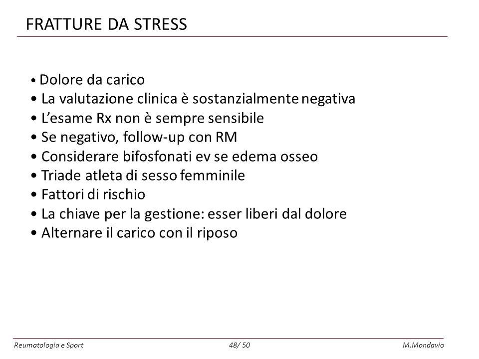 FRATTURE DA STRESS La valutazione clinica è sostanzialmente negativa