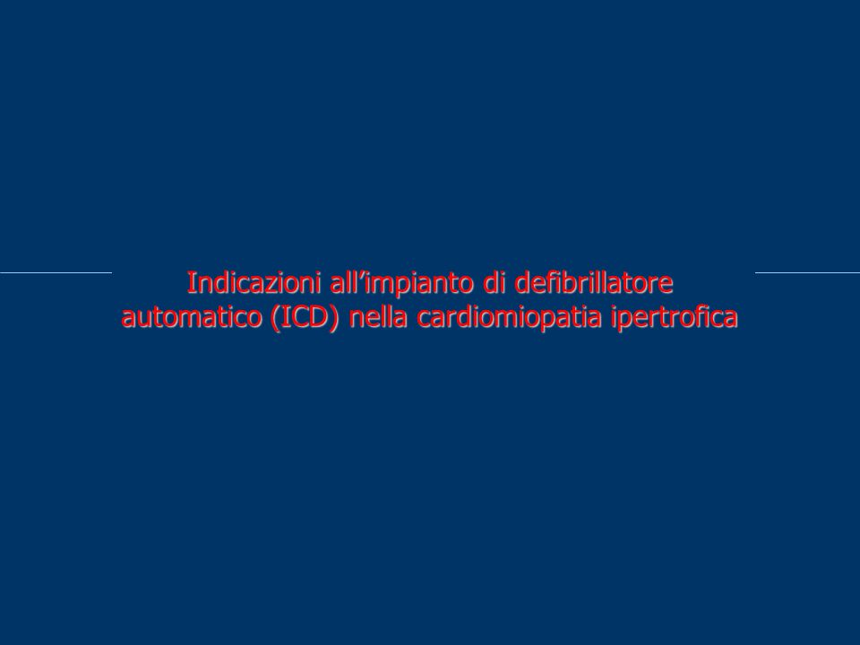 Indicazioni all'impianto di defibrillatore automatico (ICD) nella cardiomiopatia ipertrofica