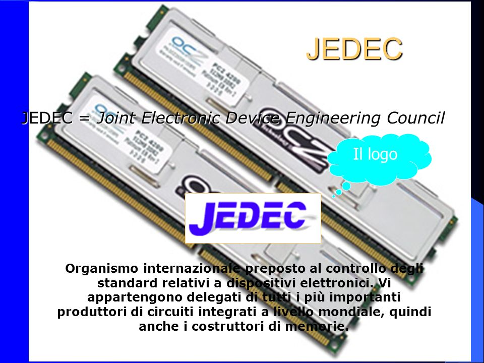 JEDEC JEDEC = Joint Electronic Device Engineering Council Il logo