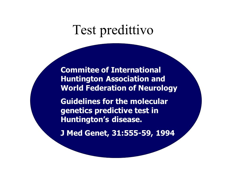 Test predittivoCommitee of International Huntington Association and World Federation of Neurology.