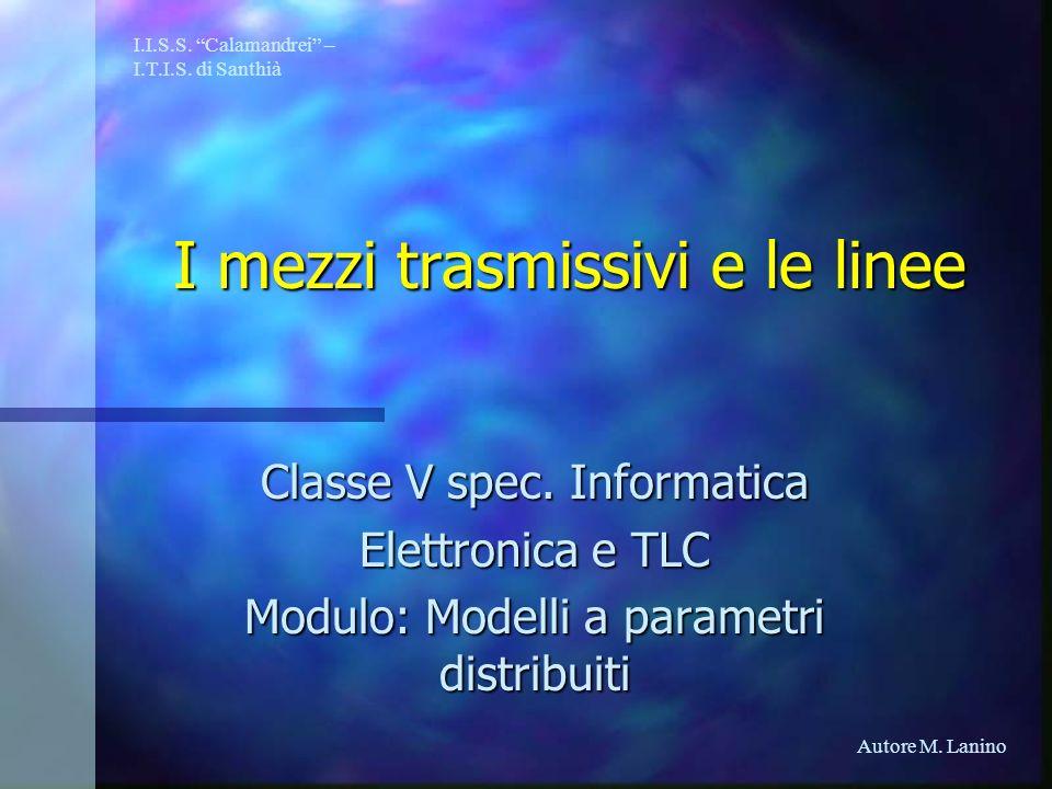I mezzi trasmissivi e le linee