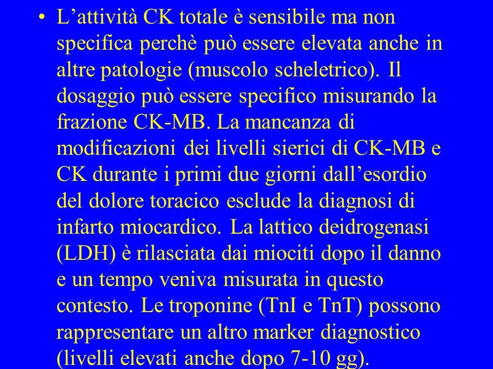 L'attività CK totale è sensibile ma non specifica perchè può essere elevata anche in altre patologie (muscolo scheletrico).