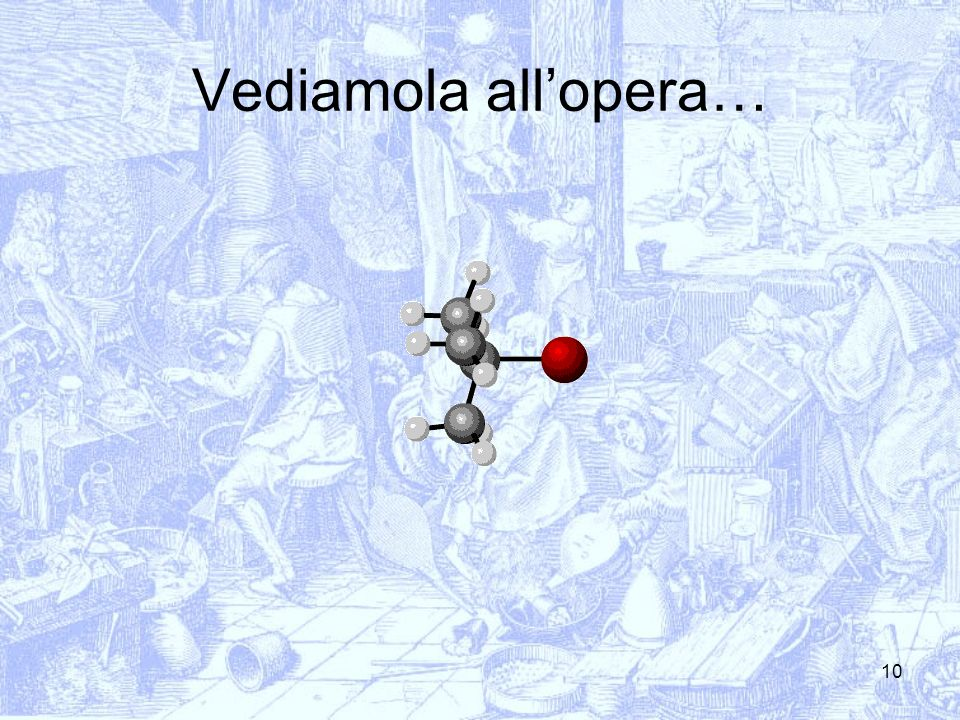 Vediamola all'opera…