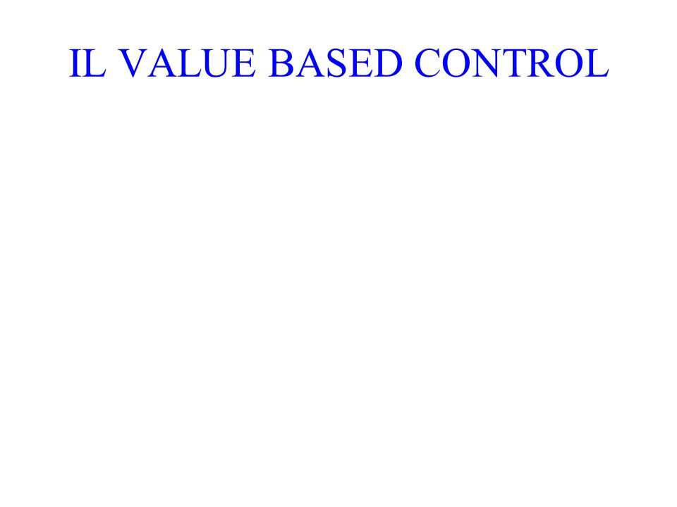 IL VALUE BASED CONTROL