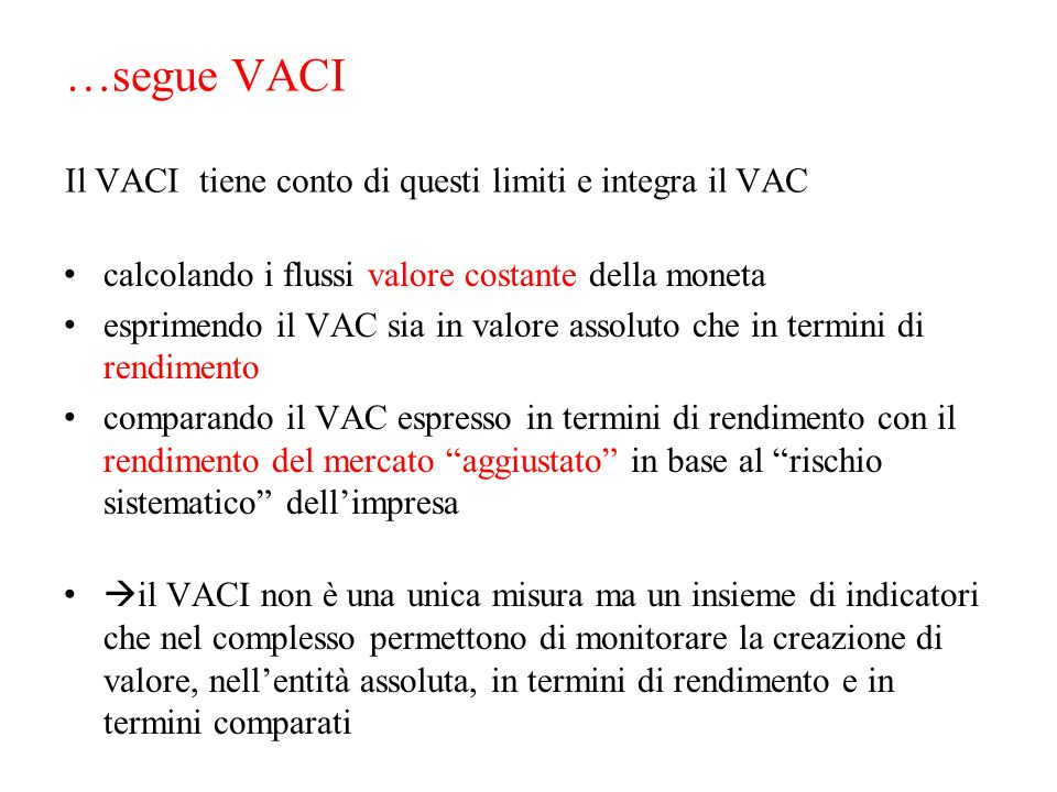 …segue VACI Il VACI tiene conto di questi limiti e integra il VAC