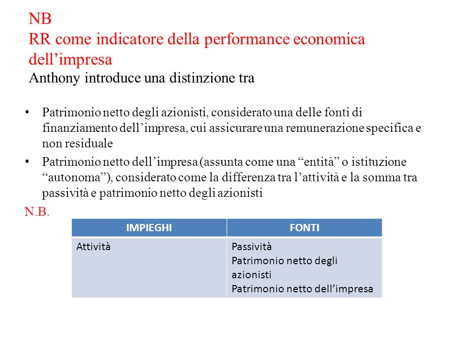 NB RR come indicatore della performance economica dell'impresa Anthony introduce una distinzione tra