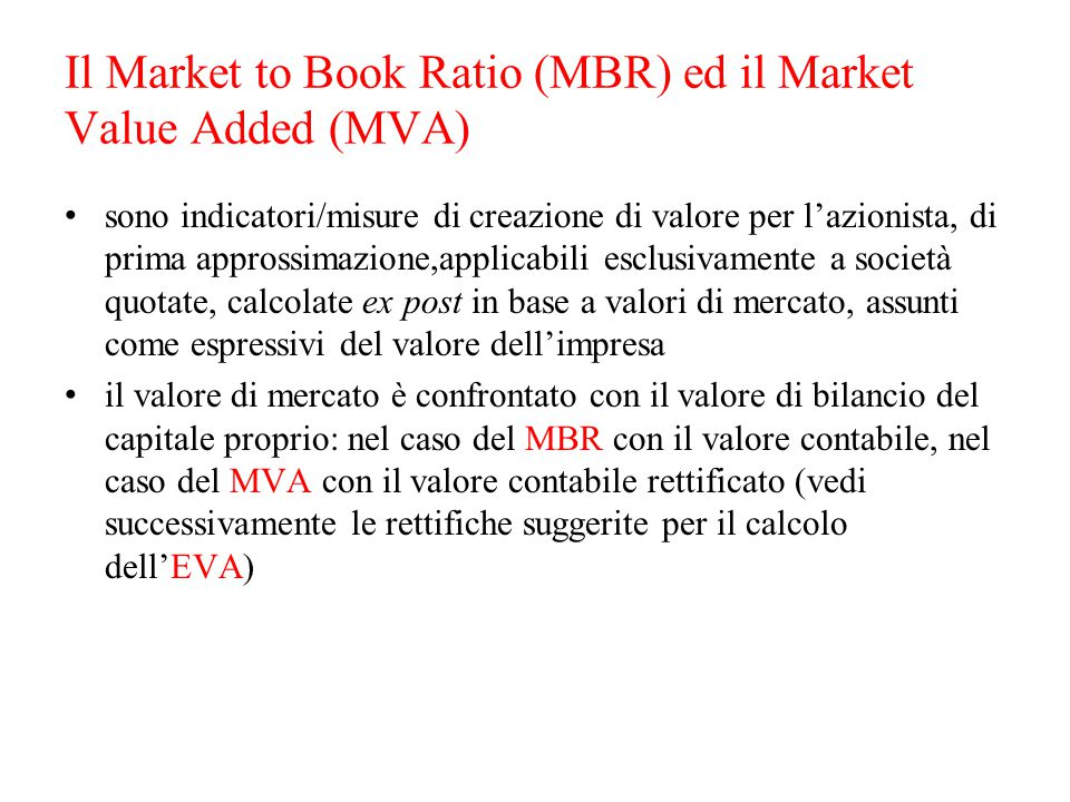 Il Market to Book Ratio (MBR) ed il Market Value Added (MVA)