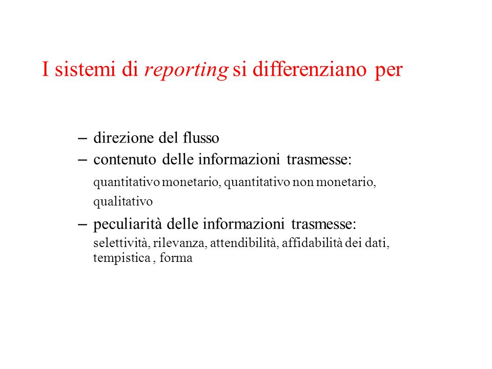 I sistemi di reporting si differenziano per