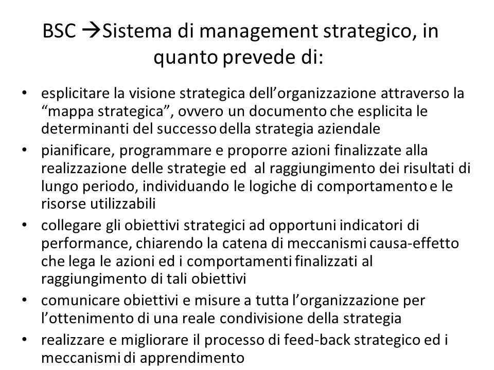 BSC Sistema di management strategico, in quanto prevede di: