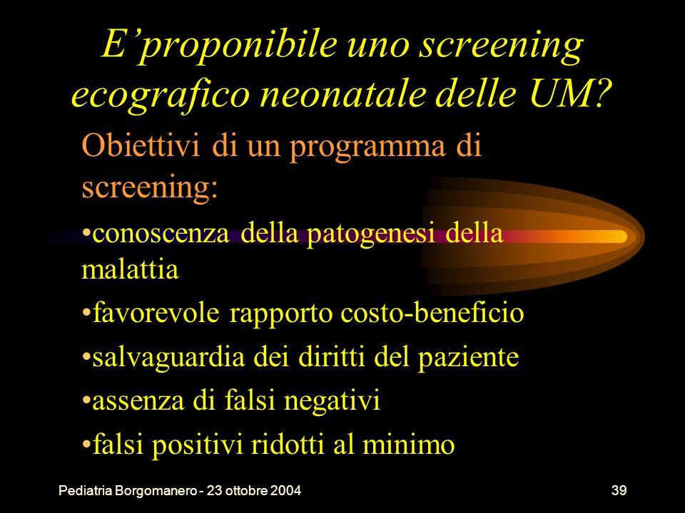 E'proponibile uno screening ecografico neonatale delle UM