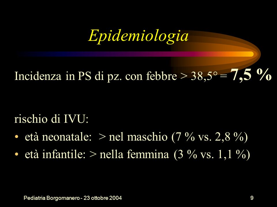 Epidemiologia Incidenza in PS di pz. con febbre > 38,5° = 7,5 %