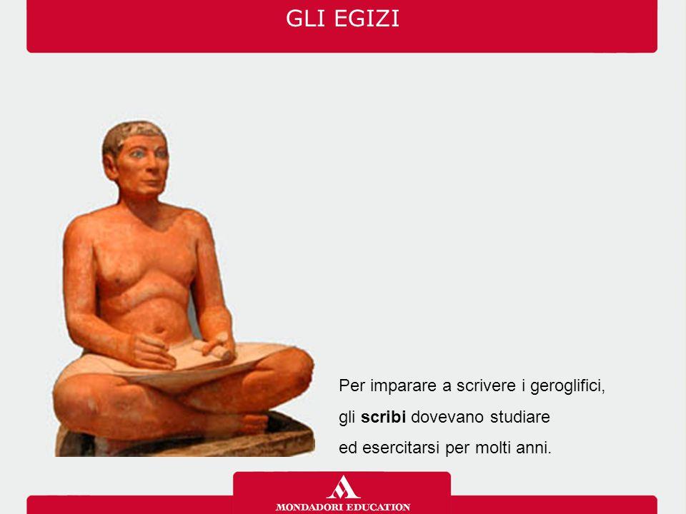 GLI EGIZI Per imparare a scrivere i geroglifici,