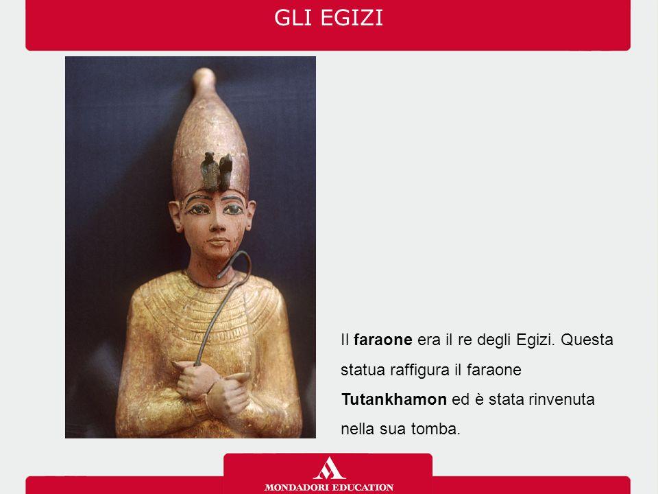 GLI EGIZI Il faraone era il re degli Egizi.