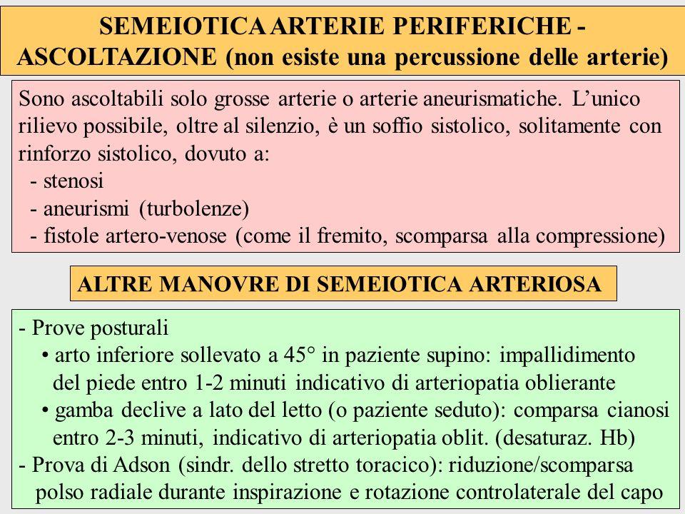 SEMEIOTICA ARTERIE PERIFERICHE - ASCOLTAZIONE (non esiste una percussione delle arterie)