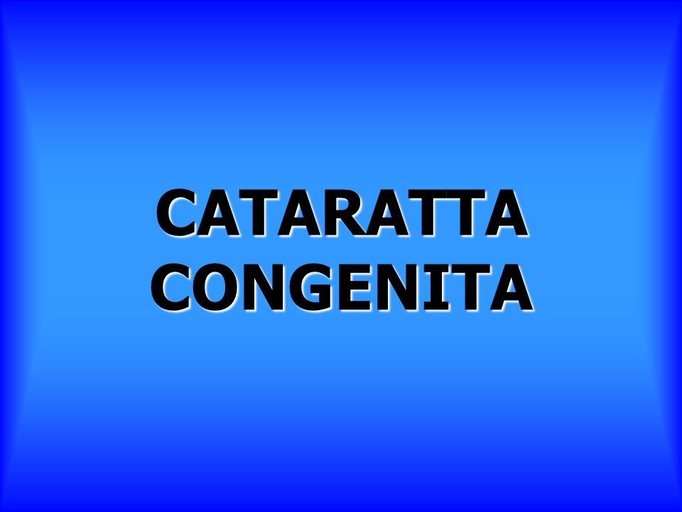 CATARATTA CONGENITA