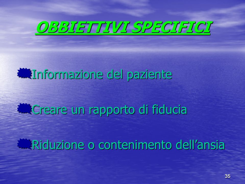 OBBIETTIVI SPECIFICI Informazione del paziente