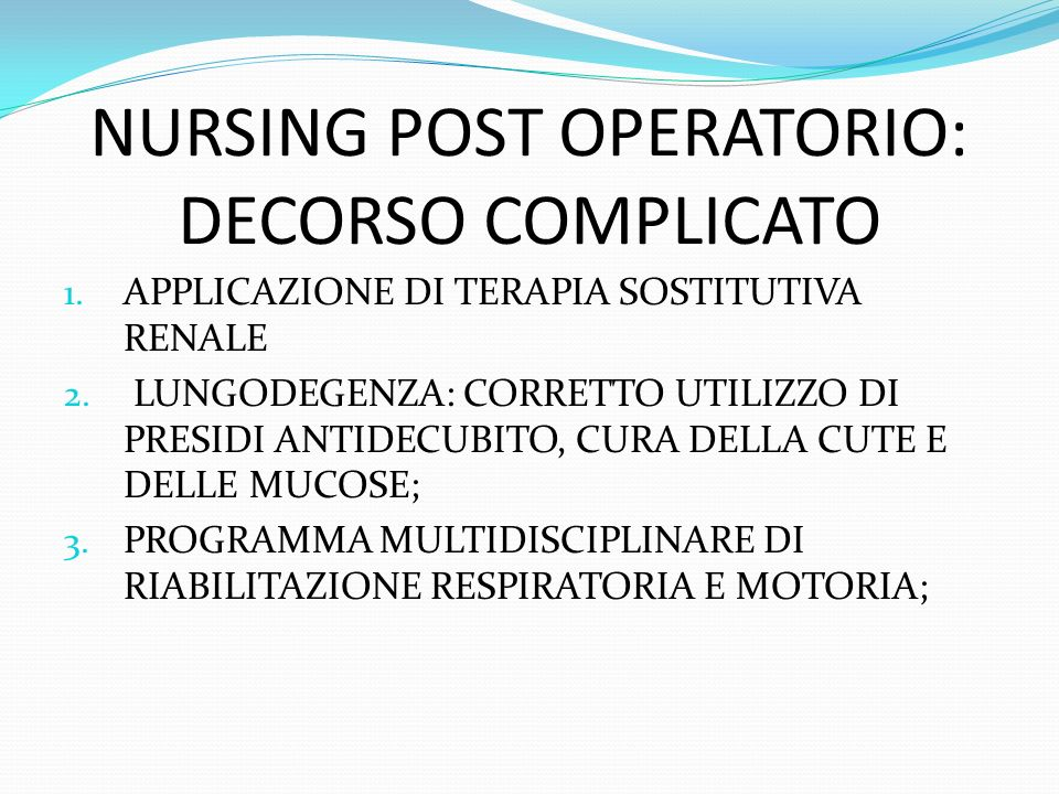 NURSING POST OPERATORIO: DECORSO COMPLICATO