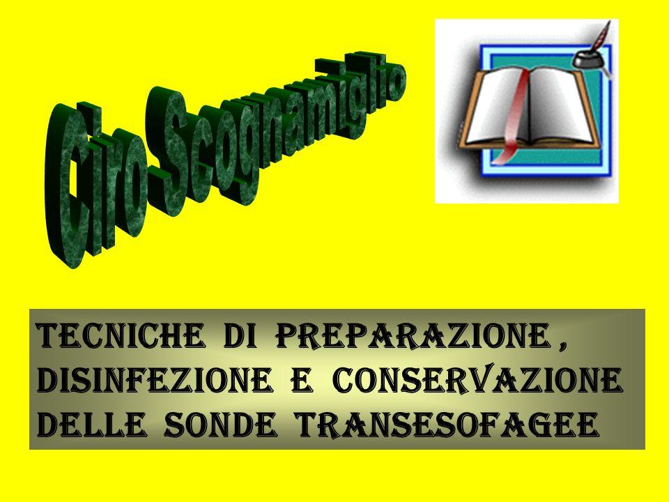Ciro Scognamiglio Tecniche di Preparazione , Disinfezione e Conservazione delle Sonde Transesofagee.