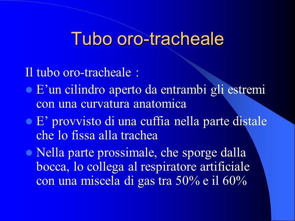 Tubo oro-tracheale Il tubo oro-tracheale :