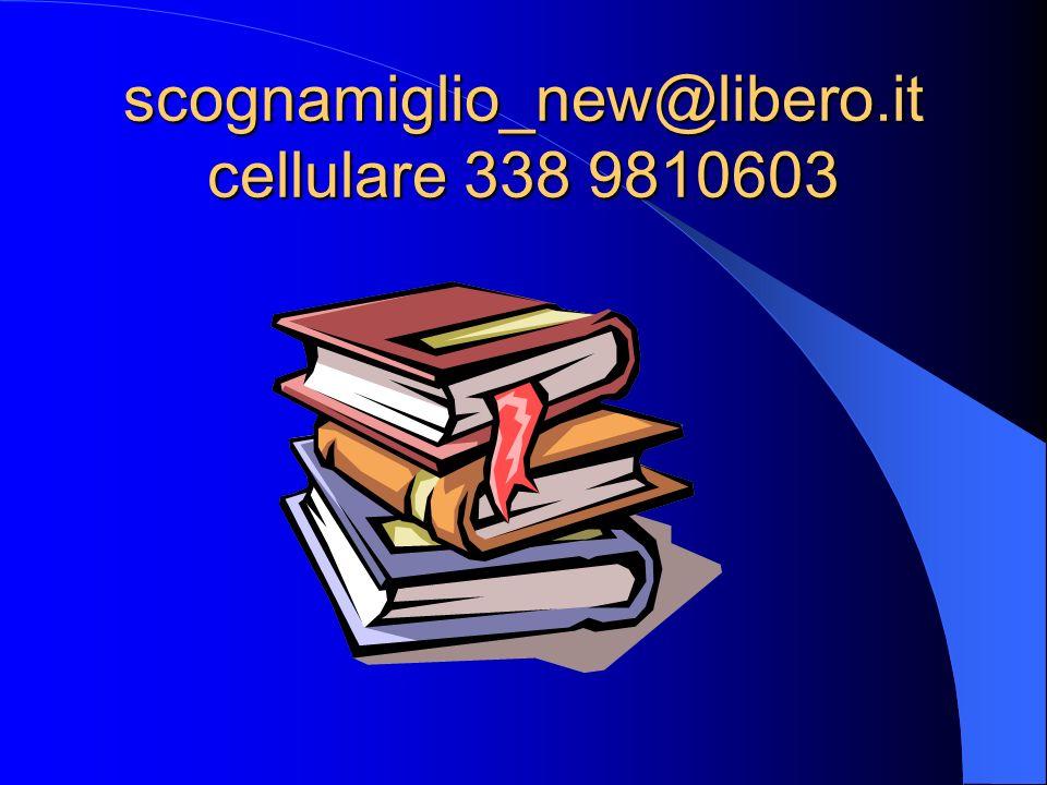 scognamiglio_new@libero.it cellulare 338 9810603