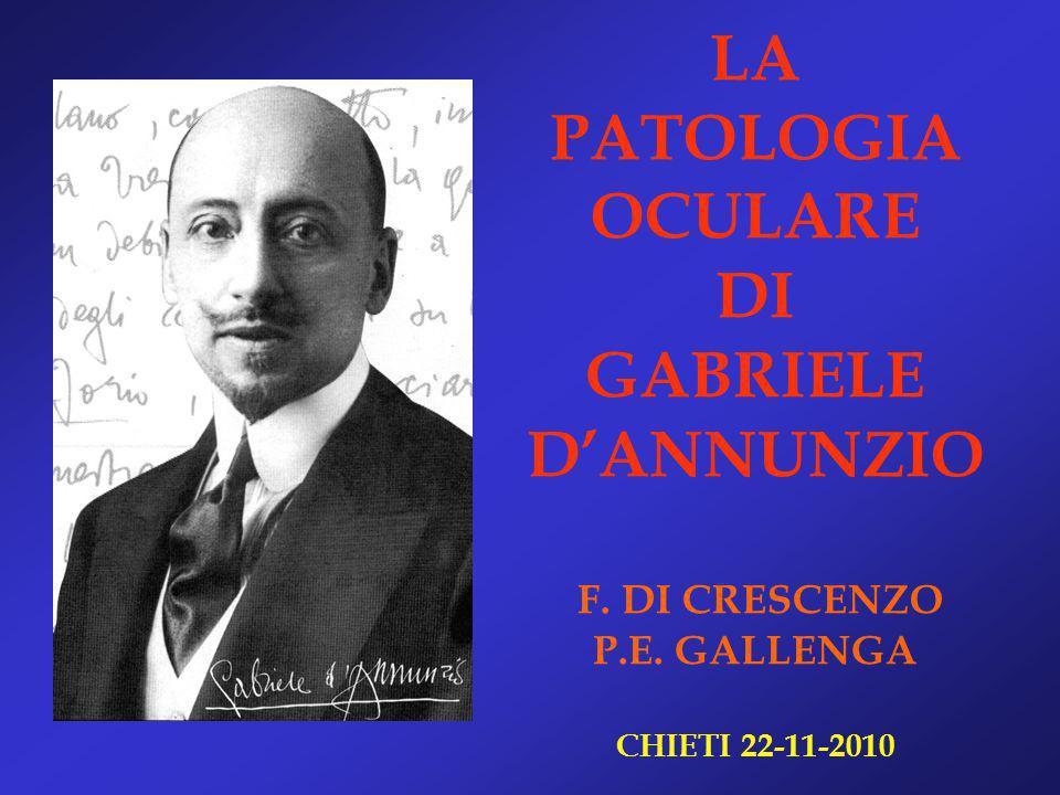LA PATOLOGIA OCULARE DI GABRIELE D'ANNUNZIO F. DI CRESCENZO P. E