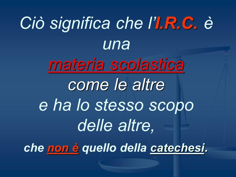 Ciò significa che l'I. R. C