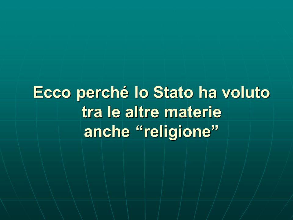 Ecco perché lo Stato ha voluto tra le altre materie anche religione