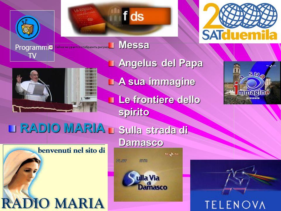 RADIO MARIA Messa Angelus del Papa A sua immagine