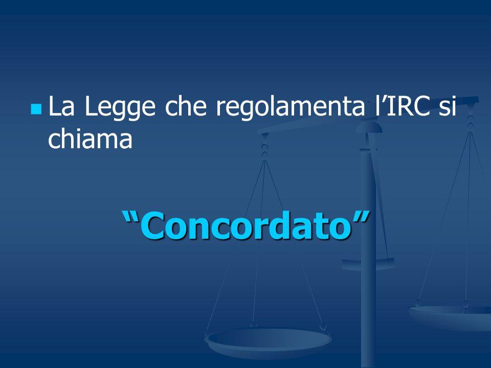 La Legge che regolamenta l'IRC si chiama